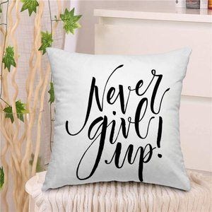 Inspirational Quote Throw Pillow Cover Never Give